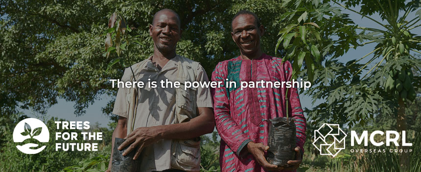There is power in partnership | Trees for the Future Org & MCRL Overseas Group