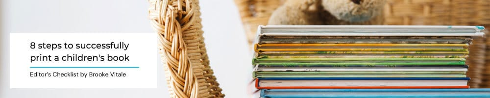 Editor's Checklist: 8 Steps to Successfully Print a Children's Book
